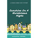 Sunshine On A Murderous Night: Charlie Green Cosy Mystery Book 7