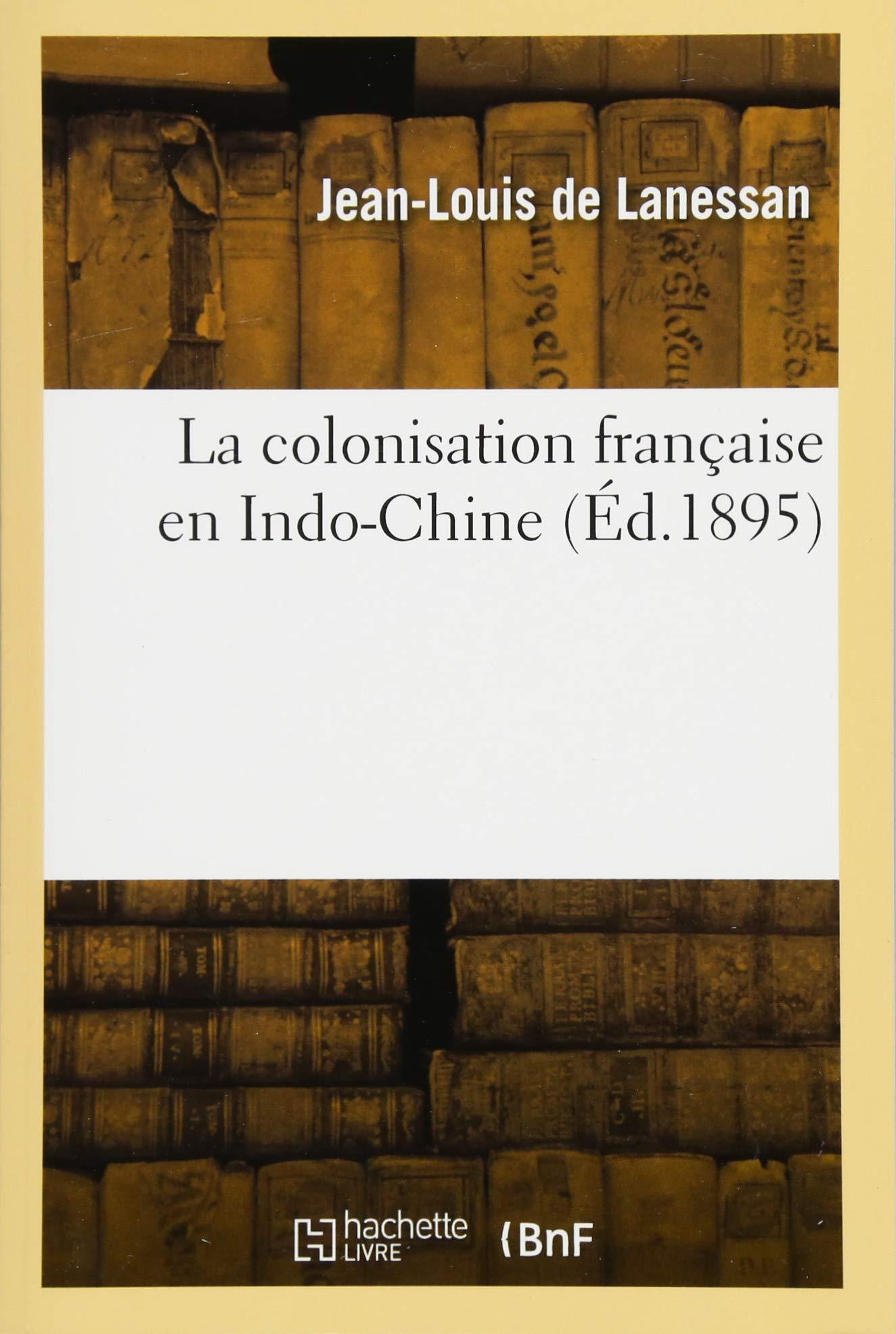 Download La Colonisation Francaise En Indo-Chine (Histoire) (French Edition) PDF