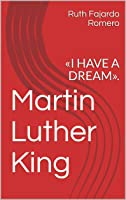 Martin Luther King: «I HAVE A DREAM». (English
