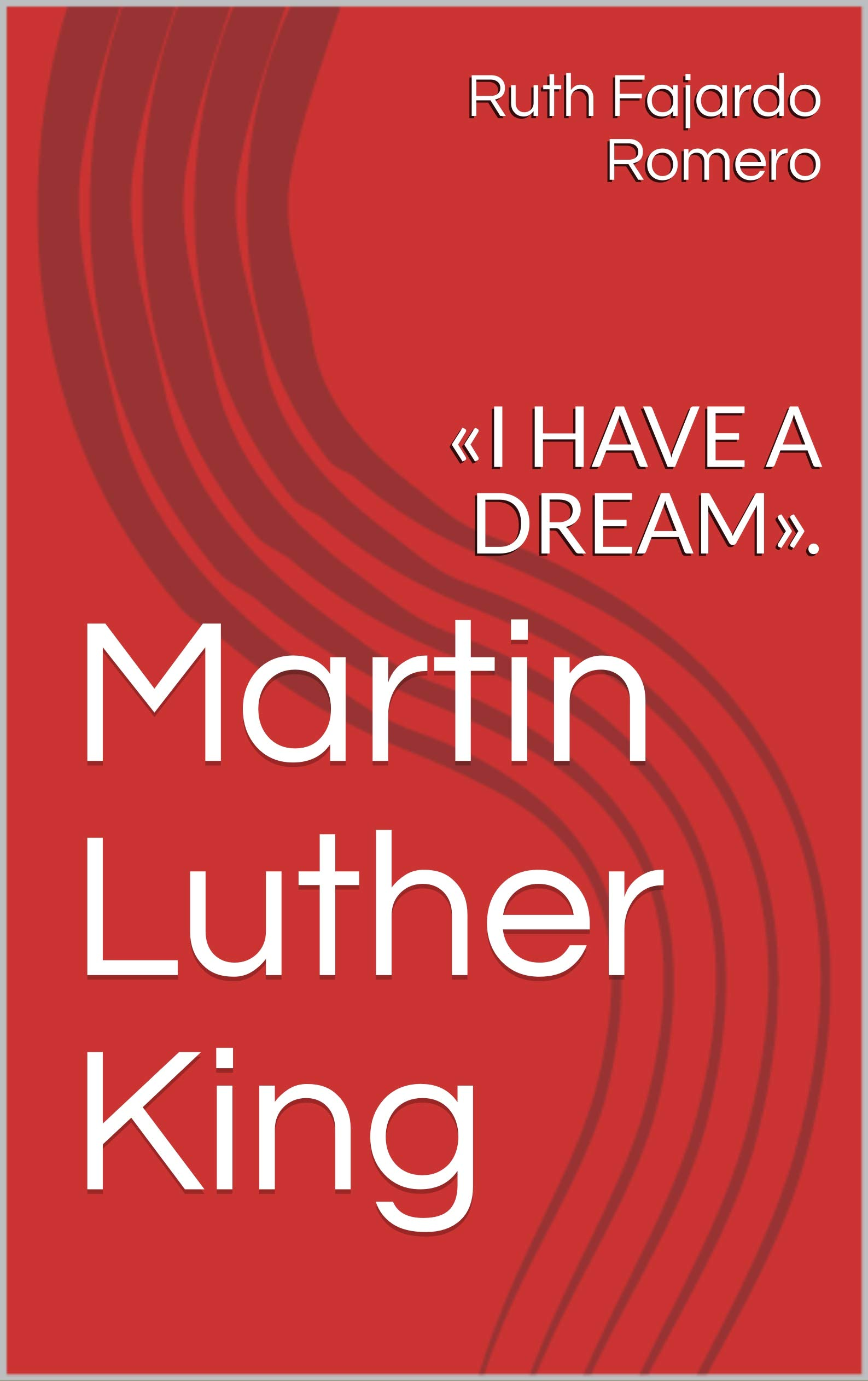 Martin Luther King: «I HAVE A DREAM». (English Edition)