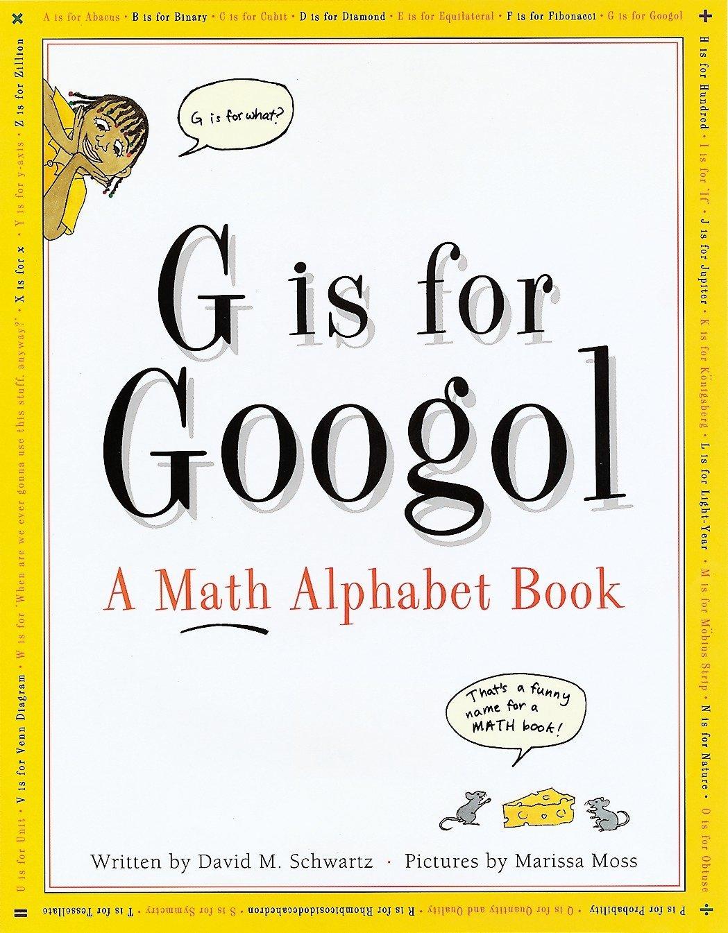 G Is for Googol: A Math Alphabet Book: David M. Schwartz: 0028195725898:  Amazon.com: Books