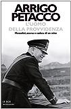 L'uomo della Provvidenza: Mussolini, ascesa e caduta di un mito (Oscar storia Vol. 412)