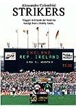 Strikers - Viaggio in Irlanda del Nord tra George Best e Bobby Sands