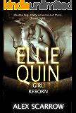 Ellie Quin Episode 5: A Girl Reborn