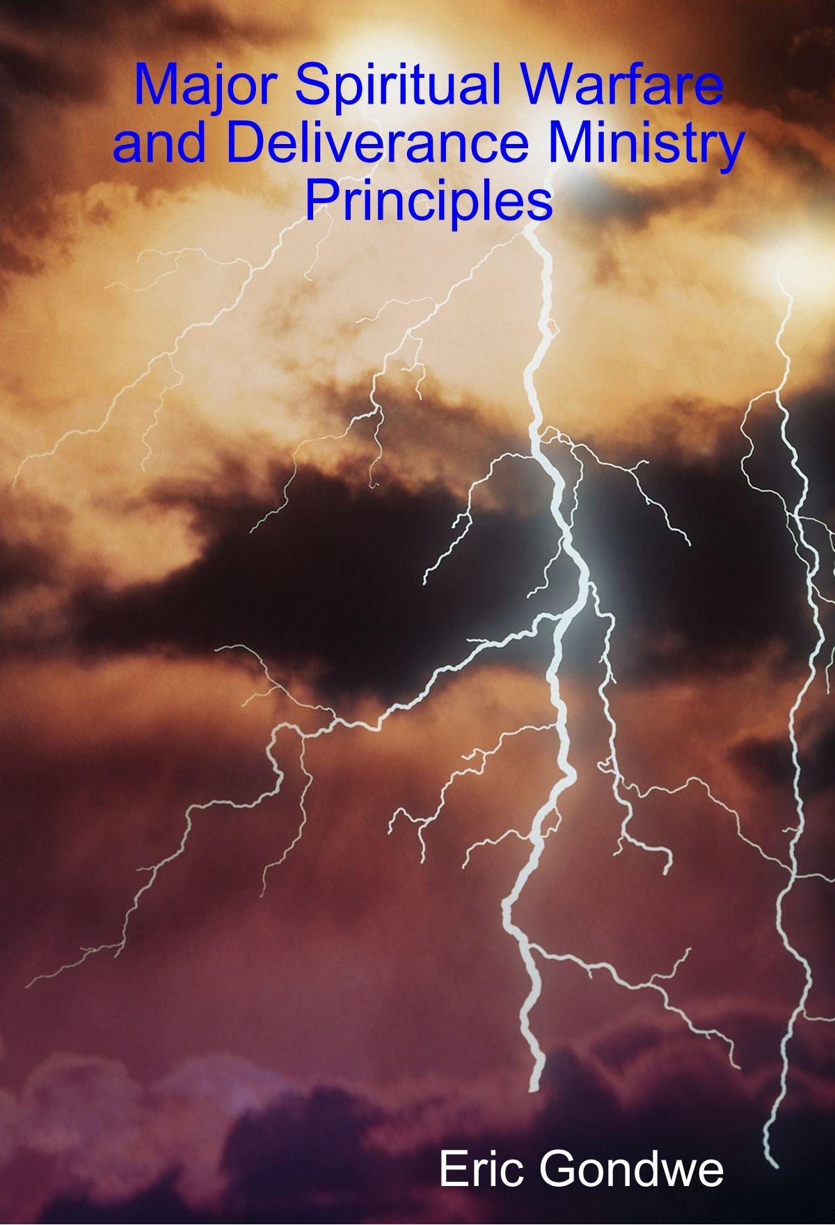 Major Spiritual Warfare and Deliverance Ministry Principles: Eric