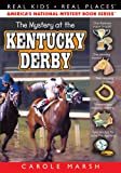 The Mystery at the Kentucky Derby (15) (Real Kids Real Places)