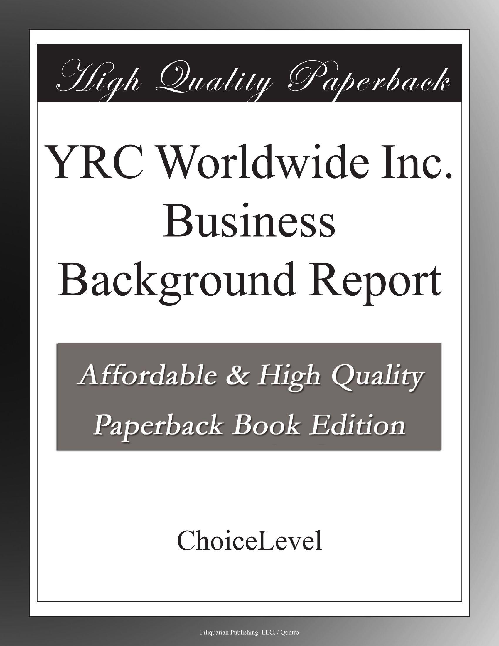 Download YRC Worldwide Inc. Business Background Report pdf epub