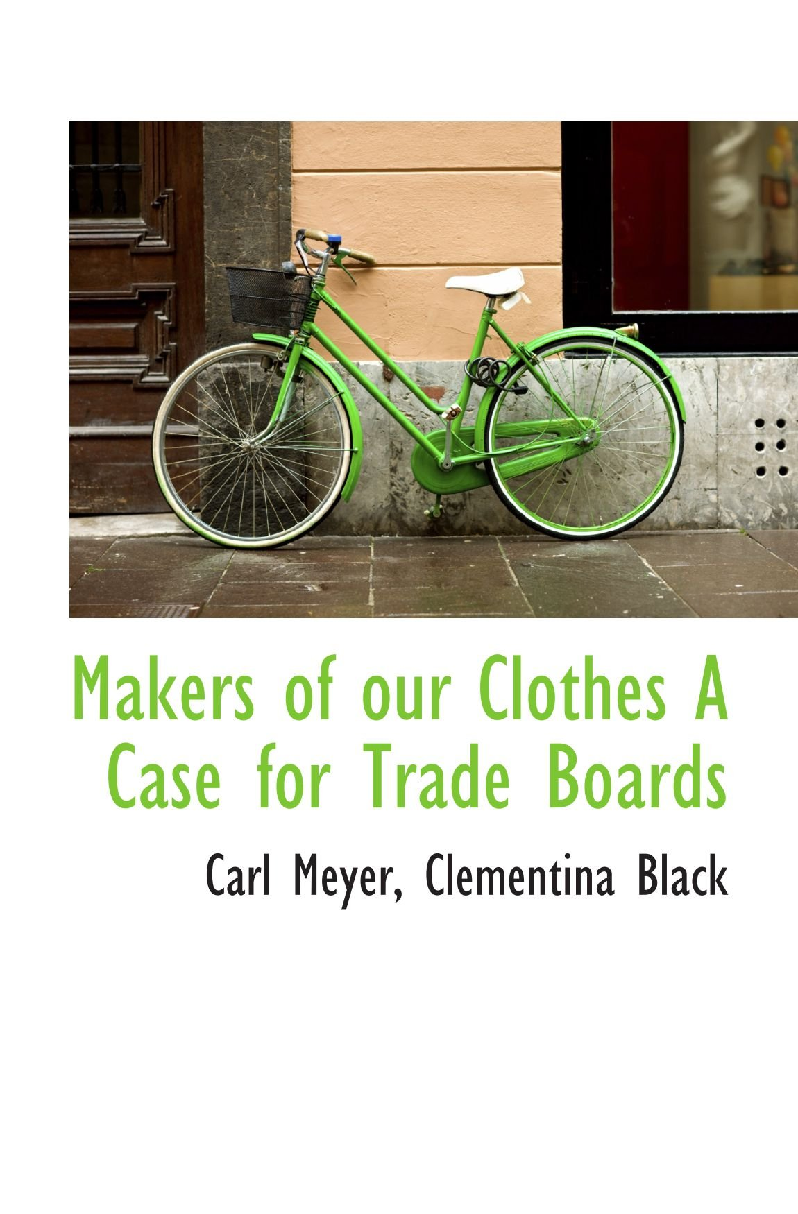 Download Makers of our Clothes A Case for Trade Boards ebook