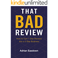 That Bad Review: How to Turn 1-Star Reviews into a 5-Star Business