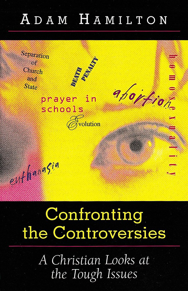 Confronting The Controversies: A Christian Looks at the Tough Issues ebook