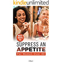 Best Ways To Suppress An Appetite: For Women Over 30