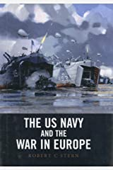 US Navy and the War in Europe Kindle Edition