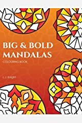 Big and Bold Mandalas Colouring Book: 50 Simple Mandalas with Thick Lines and Large Spaces for Easy Colouring (LJK Colouring Books) Paperback