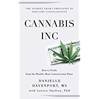 Cannabis, Inc: The Journey from Compassion to Industry Consolidation