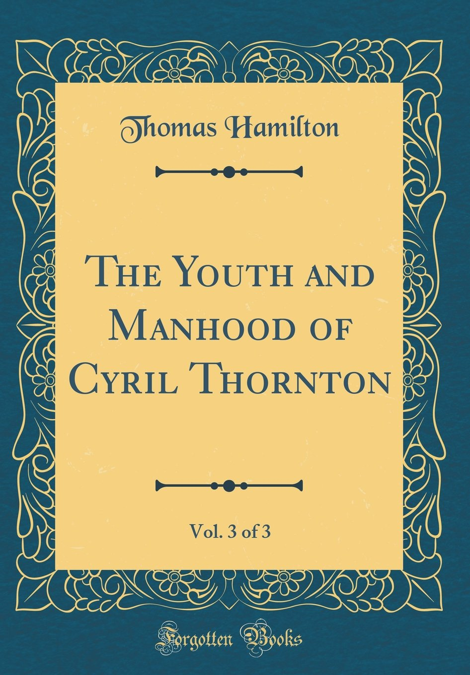 Download The Youth and Manhood of Cyril Thornton, Vol. 3 of 3 (Classic Reprint) PDF