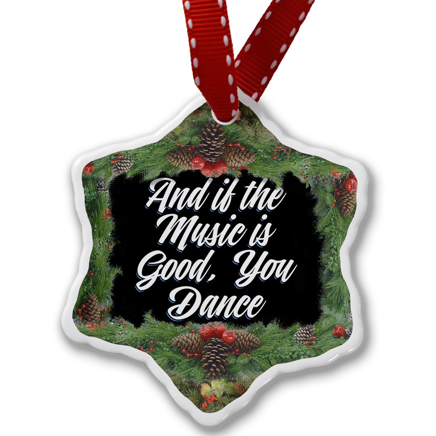 Christmas Ornament Classic design And if the Music is Good, You Dance - Neonblond