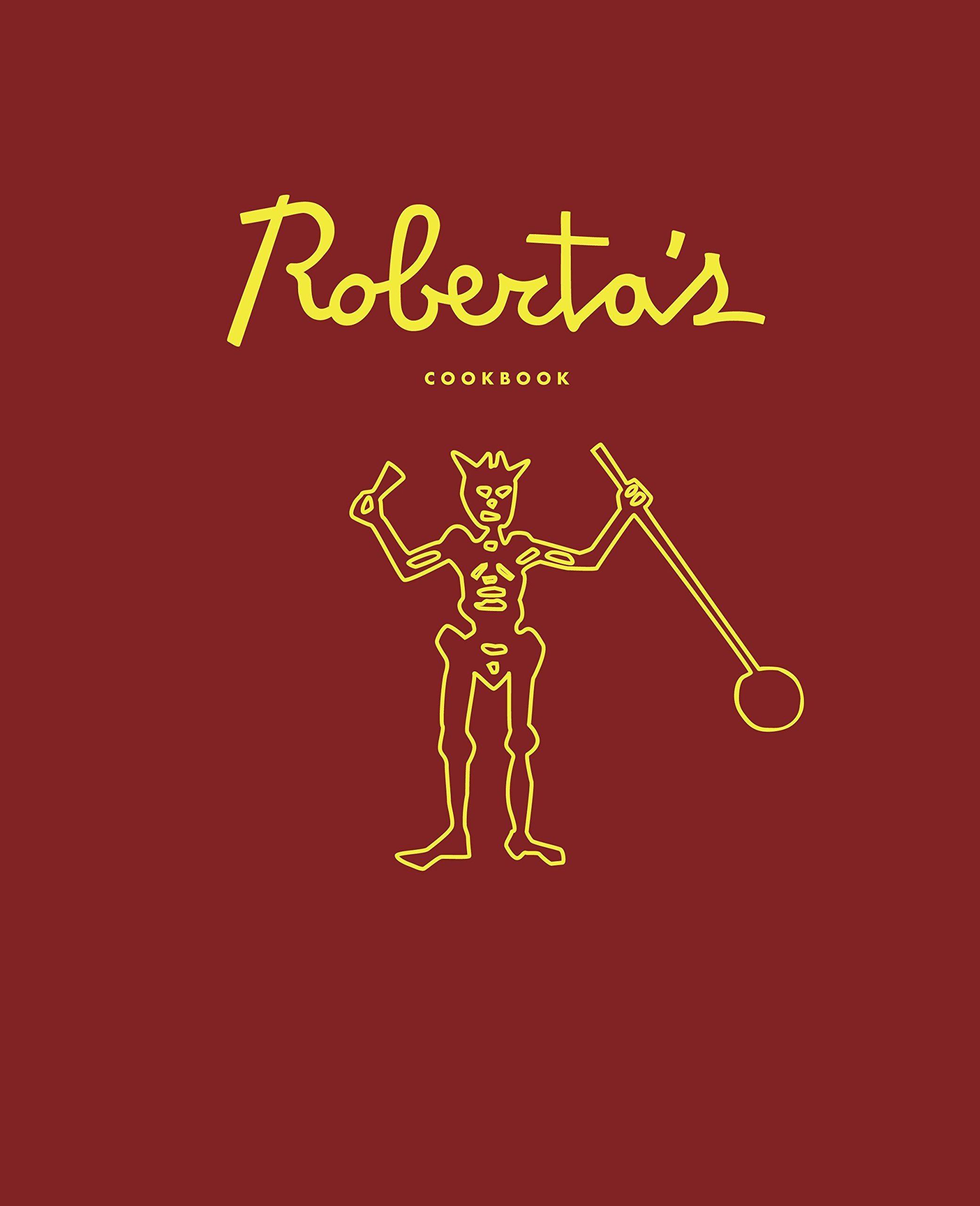Roberta's Cookbook by Clarkson Potter Publishers