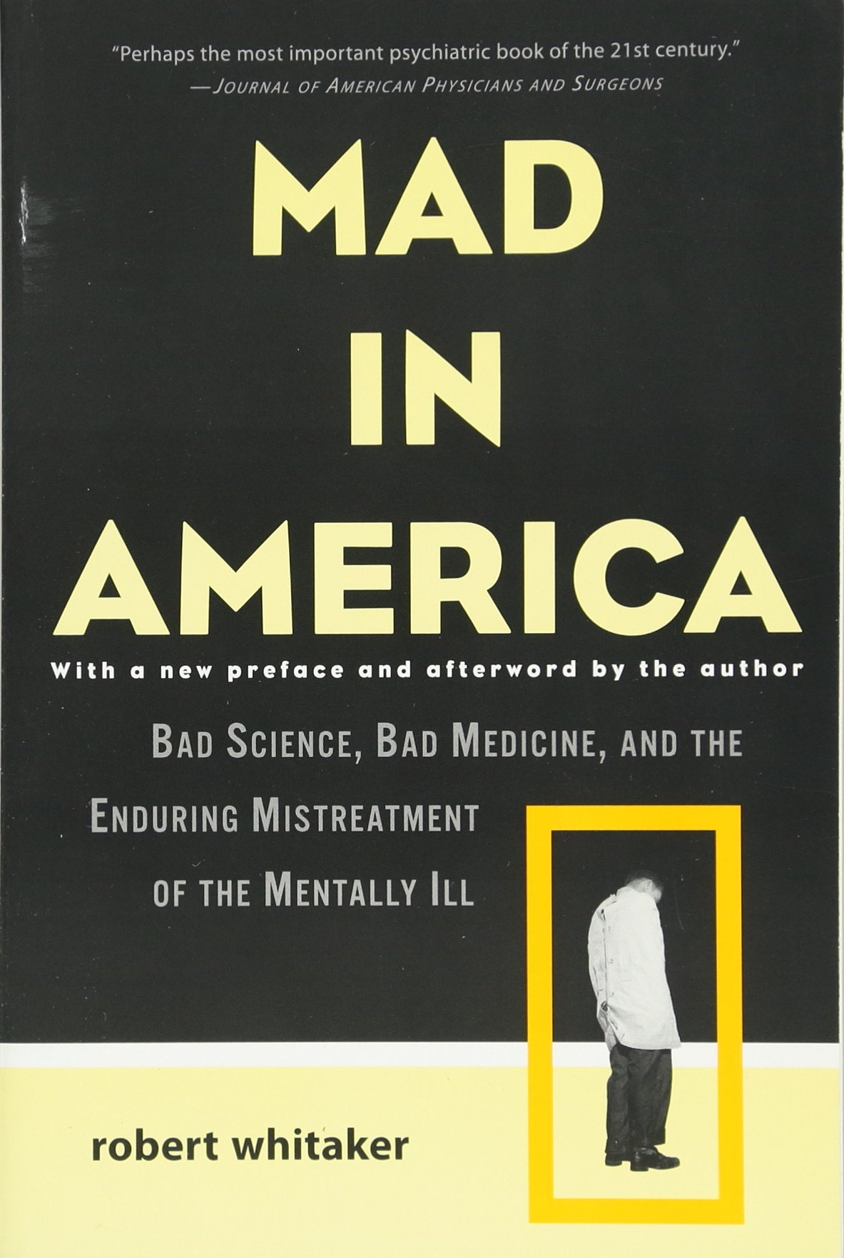Mad In America: Bad Science, Bad Medicine, And The Enduring Mistreatment Of  The Mentally Ill  Livros Na Amazon Brasil 8601300280059
