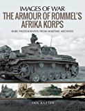 The Armour of Rommel's Afrika Korps (Images of War) (English Edition)