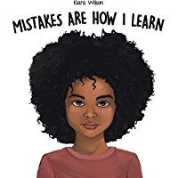 Mistakes Are How I Learn: An Early Reader Rhyming Story Book for Children to Help with Perseverance and Diligence…