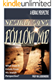 """Yeshua Says """"Follow Me"""", What It Really Means!: A Hebraic Perspective"""