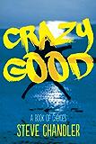 Crazy Good: A Book of CHOICES (English Edition)