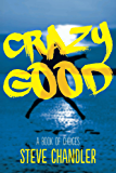 Crazy Good: A Book of CHOICES (English Edition)