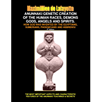 ANUNNAKI GENETIC CREATION OF THE HUMAN RACES, DEMONS AND SPIRITS. How God was invented by the Egyptians, Sumerians…