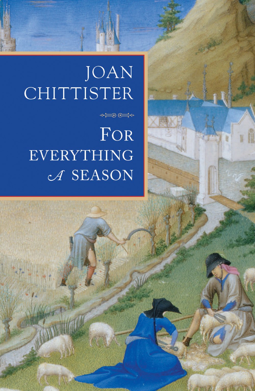 For Everything A Season: Joan Chittister: 9781626980198: Amazon: Books