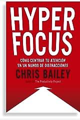 Hyperfocus: Como centrar tu atención en un mundo de distracciones / How to Be More Productive in a World of Distraction Paperback