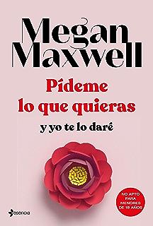 Trilogía Pídeme lo que quieras eBook: Maxwell, Megan: Amazon.es: Tienda Kindle