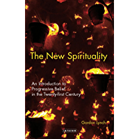 The New Spirituality: An Introduction to Progressive Belief in the Twenty-first Century (English Edition)