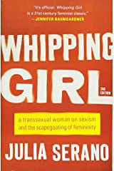 Whipping Girl: A Transsexual Woman on Sexism and the Scapegoating of Femininity Paperback