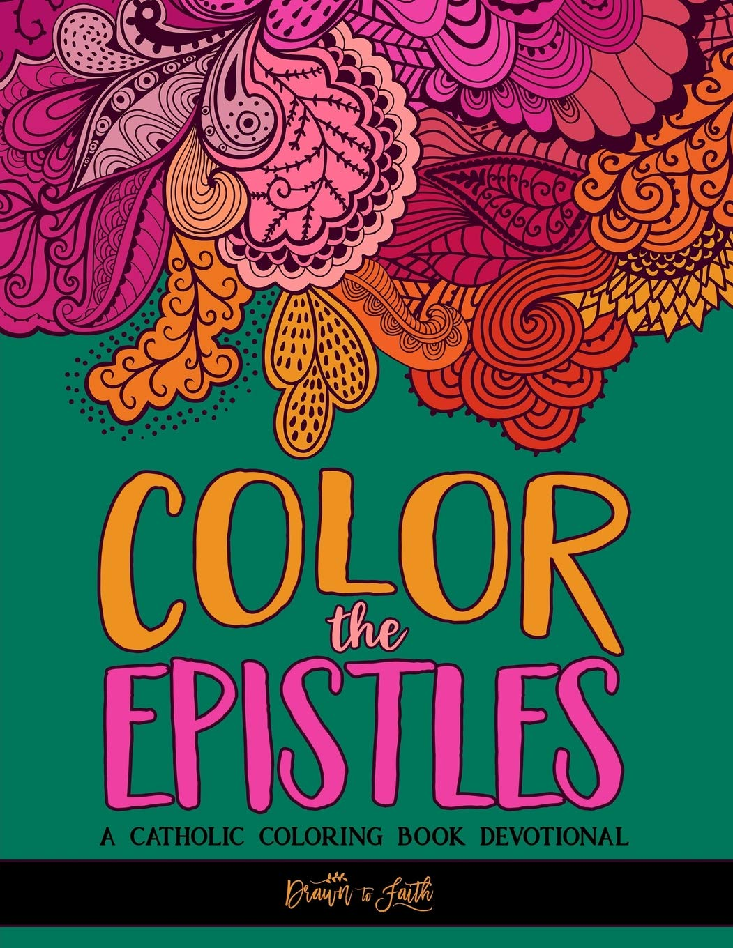 Read Online Color the Epistles: A Catholic Coloring Book Devotional: Catholic Bible Verse Coloring Book for Adults & Teens pdf epub