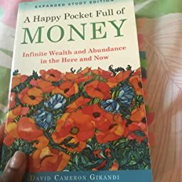 Amazon Com Customer Reviews A Happy Pocket Full Of Money Infinite Wealth And Abundance In The Here And Now