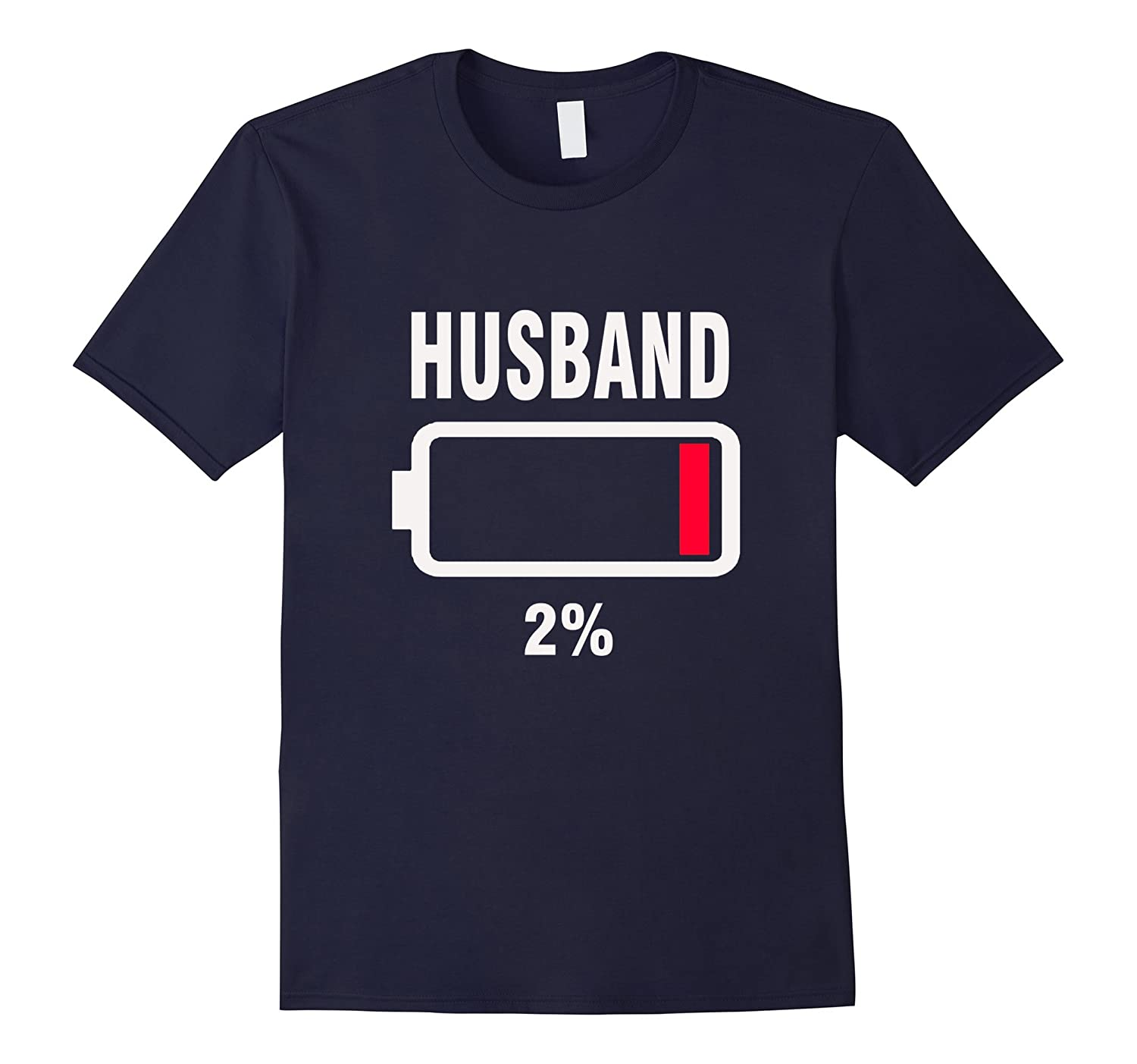 Husband Battery Low Funny 2 Tired Husband T-Shirt-TH