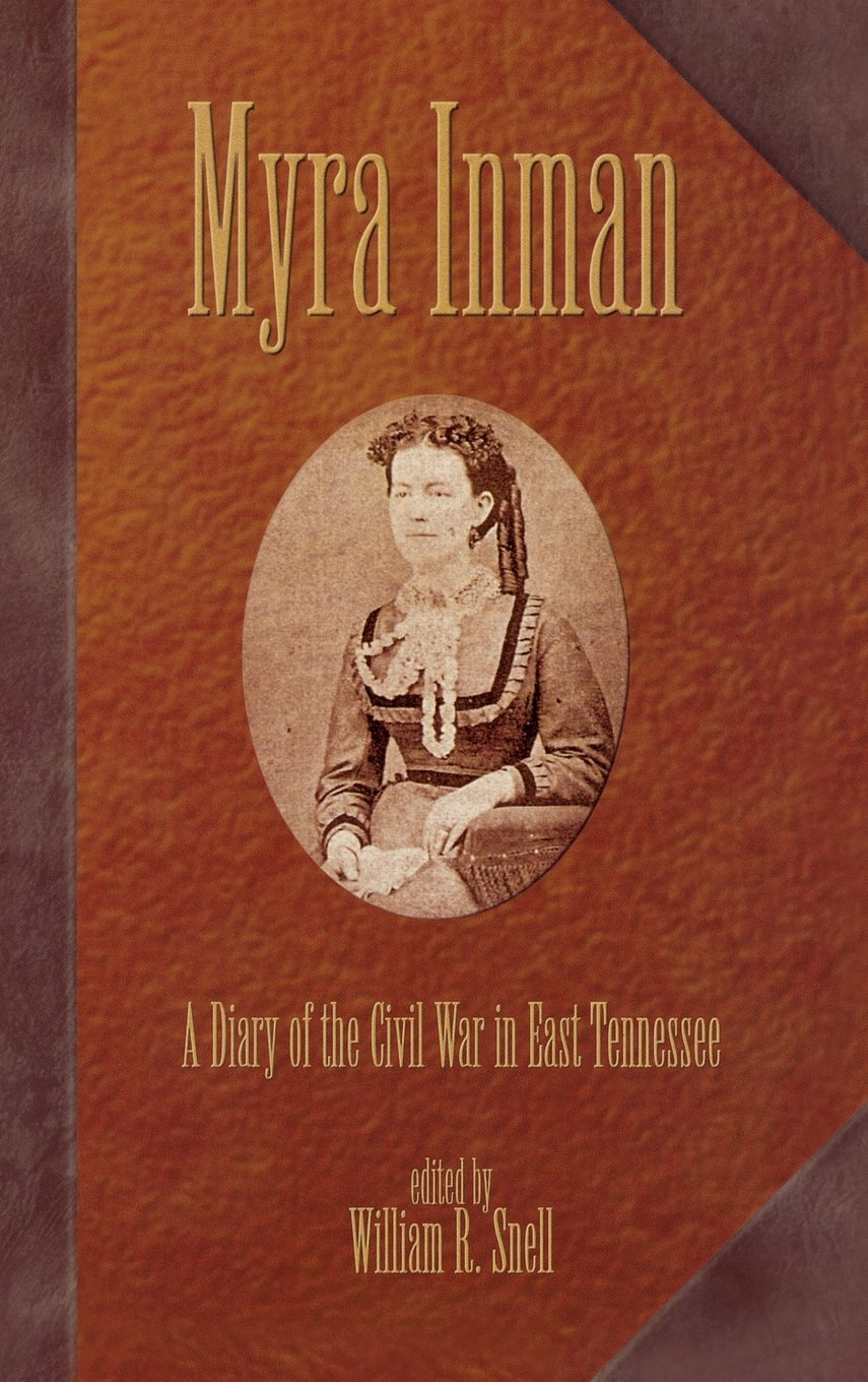 Myra Inman: A Diary of the Civil War in East Tennessee
