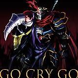 TVアニメ「 オーバーロードII 」オープニングテーマ「GO CRY GO」【初回限定盤】