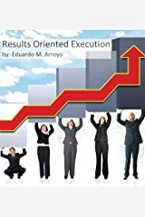 Results Oriented Execution