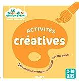 Activites créatives - 35 activités pour libérer la créativité de votre enfant