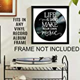 Life is Short Make Your Own Music Quote on a Vinyl