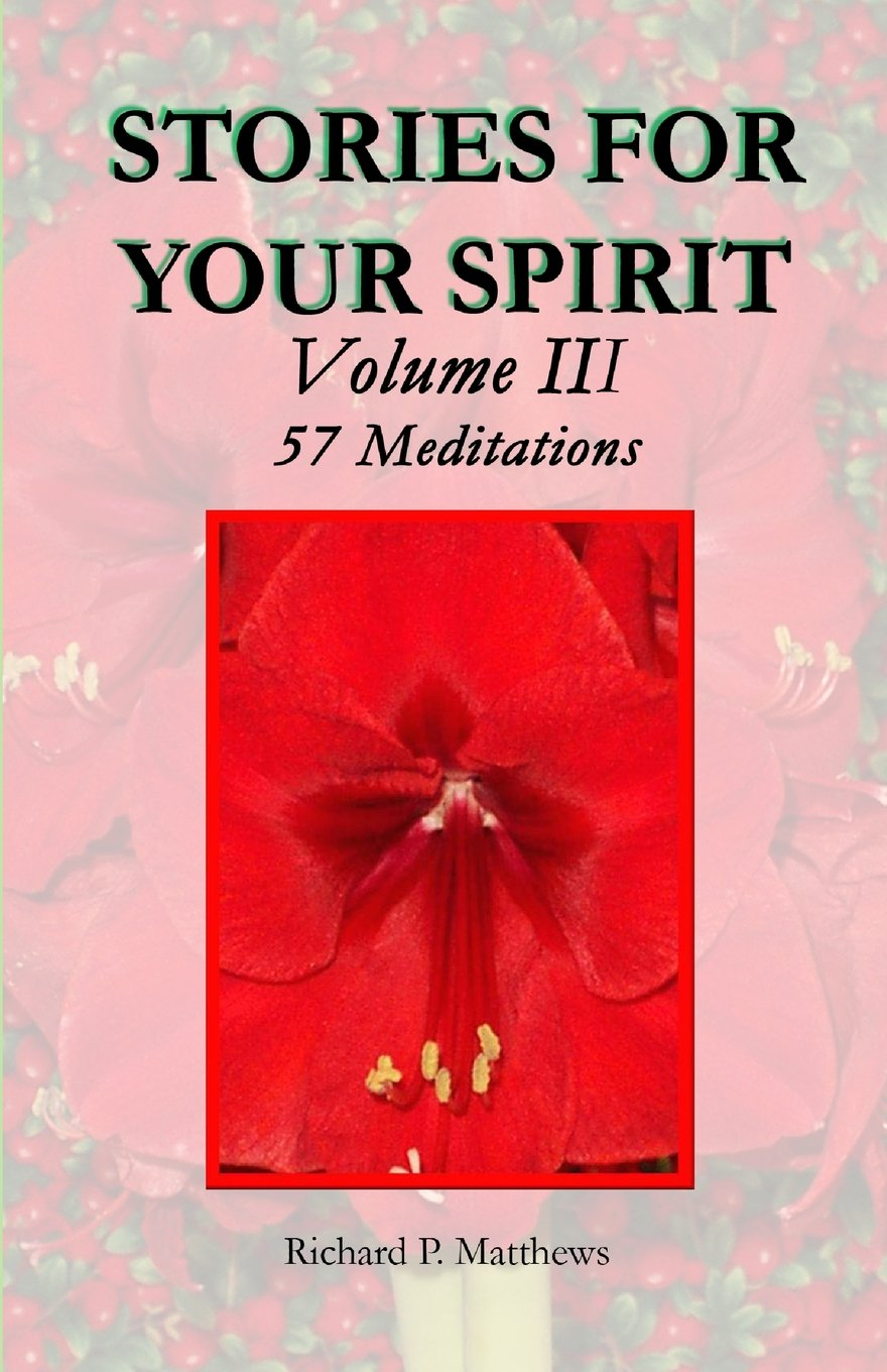 Stories for Your Spirit, Volume II, 57 Meditations