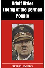 Adolf Hitler: Enemy of the German People Kindle Edition