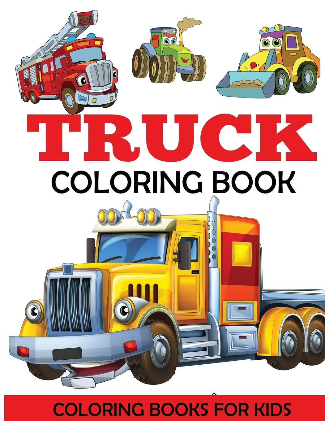 - Truck Coloring Book: Kids Coloring Book With Monster Trucks, Fire