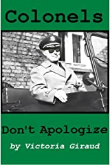 Colonels Don't Apologize Kindle Edition