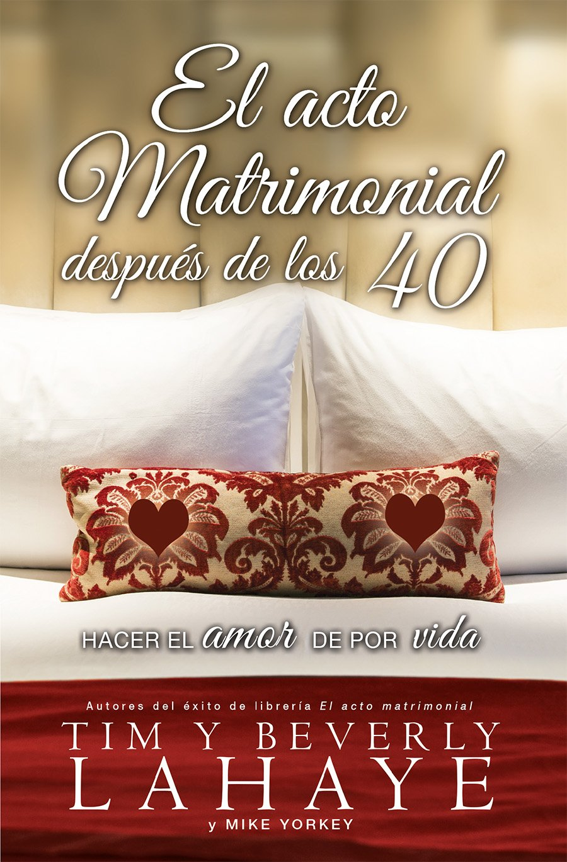 Acto matrimonial despues de los 40 el spanish edition b lahaye t lahaye 9780789910240 amazon com books