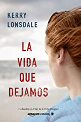 La vida que dejamos (Spanish Edition) Kindle Edition