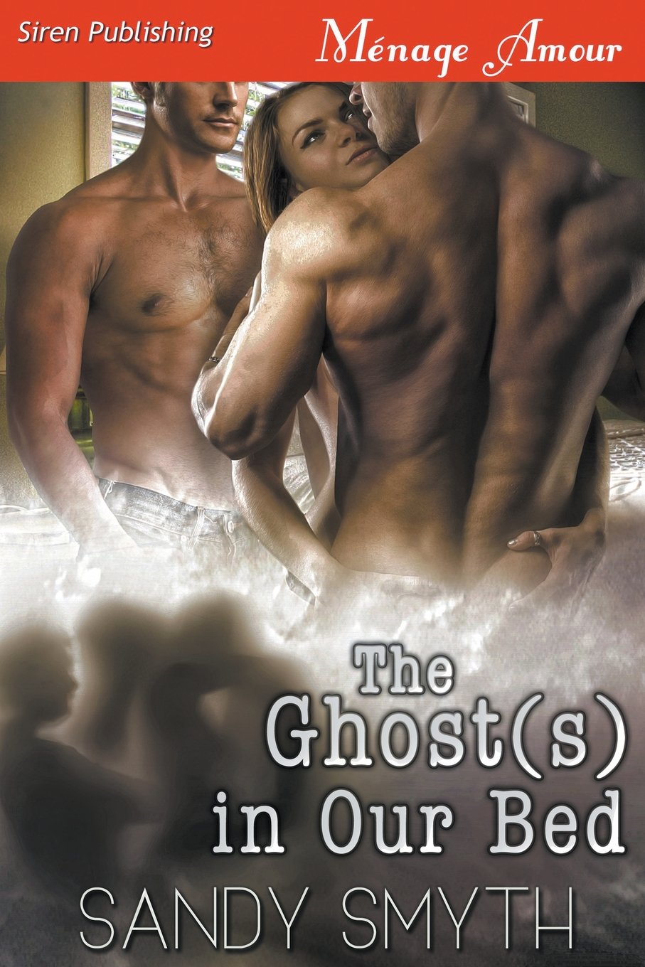 The Ghost(s) In Our Bed (Siren Publishing Menage Amour) Paperback – July  29, 2017