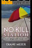 No Kill Station: Murder at Rehoboth Beach