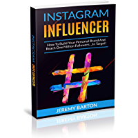 INSTAGRAM INFLUENCER: How To Build Your Personal Brand And Reach One Million Followers ...In Target! (English Edition)